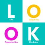 Life - Objectif - Opportunities - Kindness
